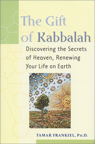 9781580231084: Gift of Kabbalah : Discovering the Secrets of Heaven, Renewing Your Life on Earth