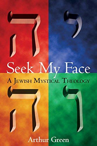 9781580231305: Seek My Face: A Jewish Mystical Theology