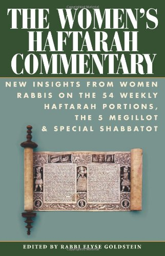 The Womens Haftarah Commentary: New Insights from Women Rabbis on the 54 Weekly Haftarah Portions, ...