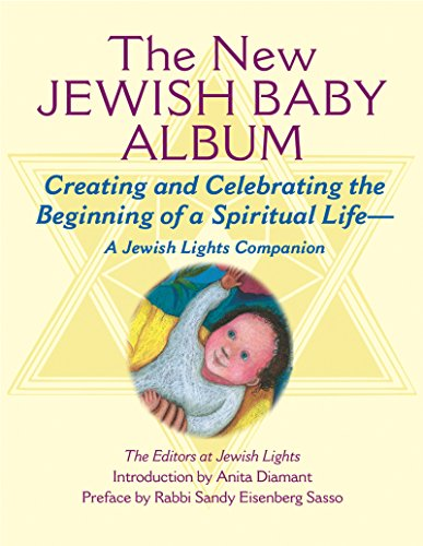 9781580231381: New Jewish Baby Album: Creating and Celebrating the Beginning of a Spiritual Life―A Jewish Lights Companion