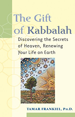 9781580231411: The Gift of Kabbalah: Discovering the Secrets of Heaven, Renewing Your Life on Earth