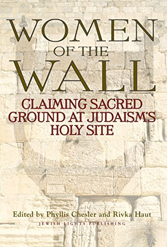 9781580231619: Women of the Wall: Claiming Sacred Ground at Judaism's Holy Site