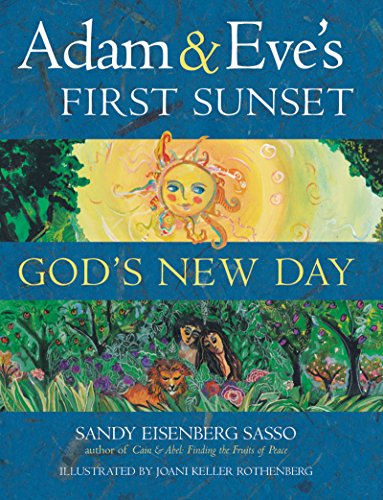Adam & Eve's First Sunset: God's New: Sasso, Rabbi Sandy