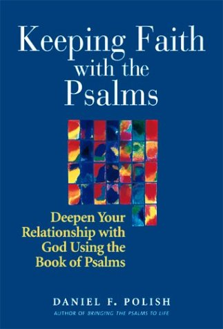 9781580231794: Keeping Faith with the Psalms: Deepen Your Relationship with God Using the Book of Psalms