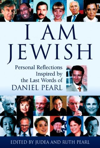 9781580231831: I am Jewish: Personal Reflections Inspired by the Last Words of Daniel Pearl