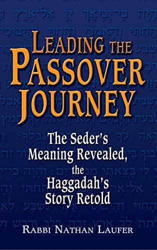 9781580232111: Leading the Passover Journey: The Seder's Meaning Revealed, the Haggadah's Story Retold