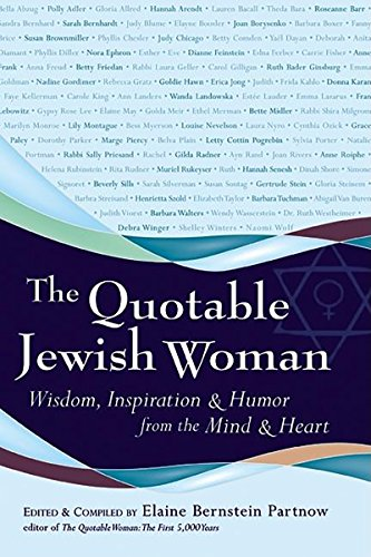 9781580232364: The Quotable Jewish Woman: Wisdom, Inspiration and Humor from the Mind and Heart