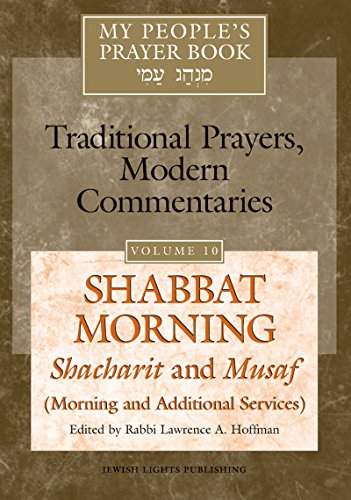 9781580232401: Shabbat Morning: Shacharit and Musaf, Morning and Additional Services: My People's Prayer Book--Traditional Prayers, Modern Commentaries (My People's Prayer Book)