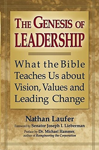 Genesis of Leadership: What the Bible Teaches Us About Vision, Values and Leading Change