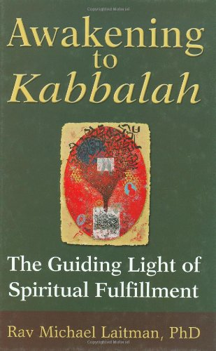 Awakening to Kabbalah: The Guiding Light of: Rav Michael Laitman