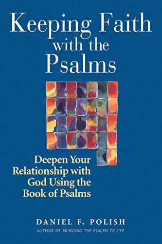 9781580233002: Keeping Faith with the Psalms: Deepen Your Relationship with God Using the Book of Psalms