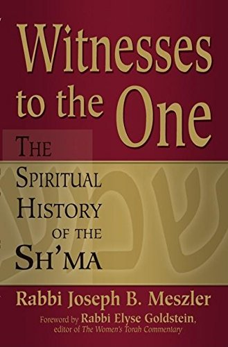 9781580233095: Witnesses to the One: The Spiritual History of the Sh'ma