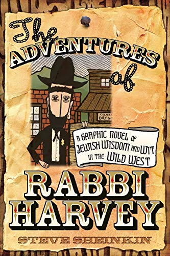 9781580233101: The Adventures of Rabbi Harvey: A Graphic Novel of Jewish Wisdom and Wit in the Wild West