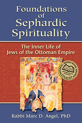 9781580233415: Foundations of Sephardic Spirituality: The Inner Life of Jews of the Ottoman Empire