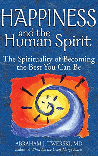 9781580233439: Happiness and the Human Spirit: The Spirituality of Becoming the Best You Can Be