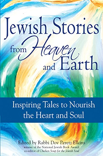 9781580233637: Jewish Stories from Heaven and Earth: Inspiring Tales to Nourish the Heart and Soul