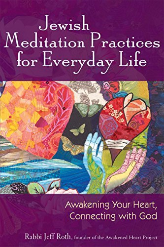 9781580233972: Jewish Meditation Practices for Everyday Life: Awakening Your Heart, Connecting with God