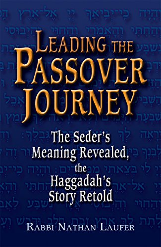 9781580233996: Leading the Passover Journey: The Seder's Meaning Revealed, the Haggadah's Story Retold