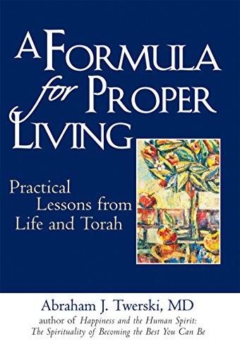 A Formula for Proper Living: Practical Lessons: Abraham J. Twerski