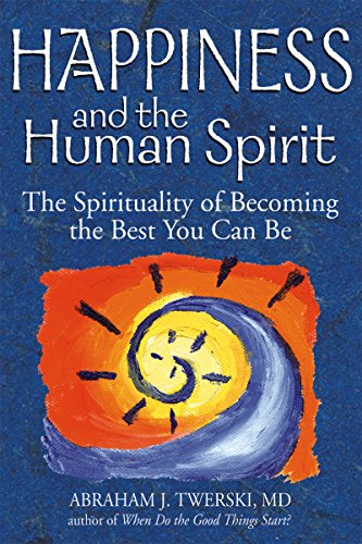 9781580234047: Happiness and the Human Spirit: The Spirituality of Becoming the Best You Can Be