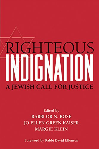 Righteous Indignation: A Jewish Call for Justice: Rose, Rabbi Or