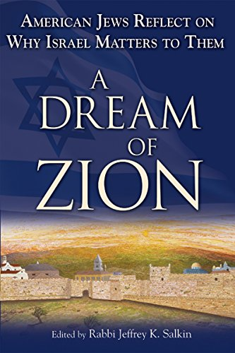 A Dream of Zion: American Jews Reflect: Jeffrey K. Salkin