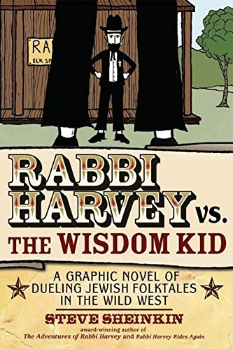 9781580234221: Rabbi Harvey vs. the Wisdom Kid: A Graphic Novel of Dueling Jewish Folktales in the Wild West
