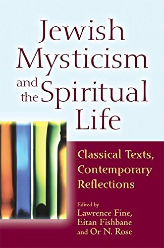 9781580234344: Jewish Mysticism and the Spiritual Life: Classical Texts, Contemporary Reflections