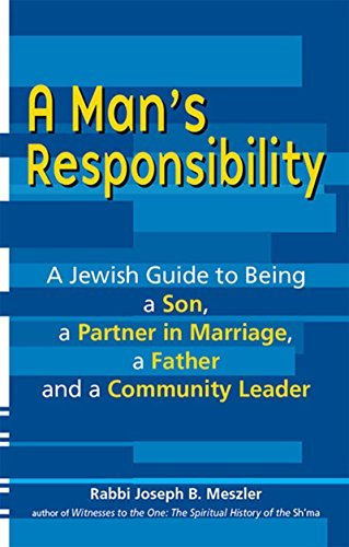 9781580234351: A Man's Responsibility: A Jewish Guide to Being a Son, a Partner in Marriage, a Father and a Community Leader