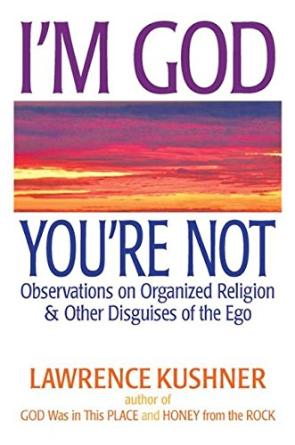 9781580234412: I'm God; You're Not: Observations on Organized Religion & Other Disguises of the Ego