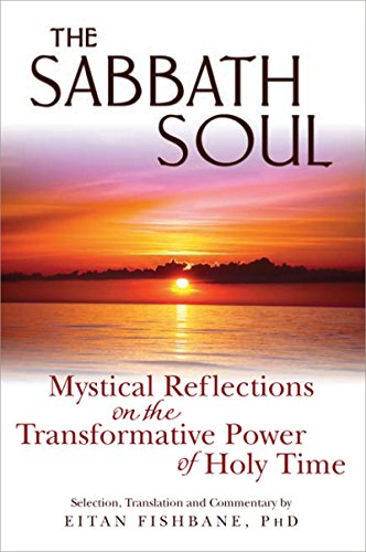 9781580234597: The Sabbath Soul: Mystical Reflections on the Transformative Power of Holy Time