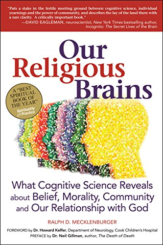 9781580235082: Our Religious Brains: What Cognitive Science Reveals about Belief, Morality, Community and Our Relationship with God