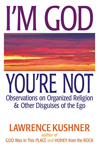 9781580235136: I'm God; You're Not: Observations on Organized Religion & Other Disguises of the Ego