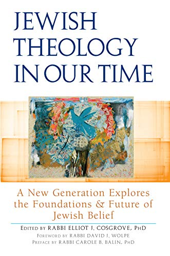 9781580236300: Jewish Theology in Our Time: A New Generation Explores the Foundations and Future of Jewish Belief