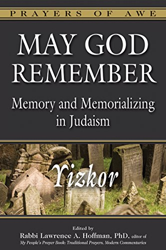 May God Remember: Memory and Memorializing in Judaism - Yizkor (Prayers of Awe)