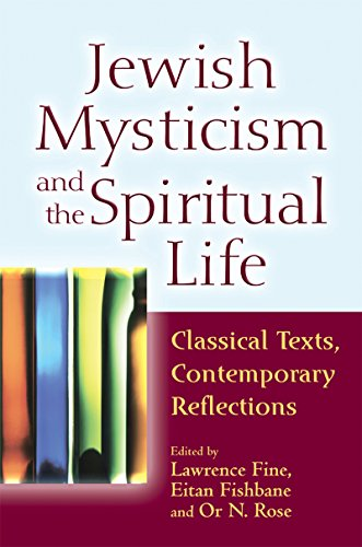 9781580237192: Jewish Mysticism and the Spiritual Life: Classical Texts, Contemporary Reflections