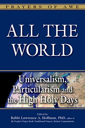 9781580237833: All the World: Universalism, Particularism and the High Holy Days (Prayers of Awe)