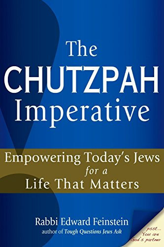 The Chutzpah Imperative: Empowering Today's Jews for a Life That Matters: Feinstein, Rabbi ...