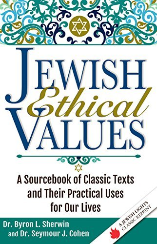 9781580238359: Jewish Ethical Values: A Sourcebook of Classic Texts and Their Practical Uses for Our Lives