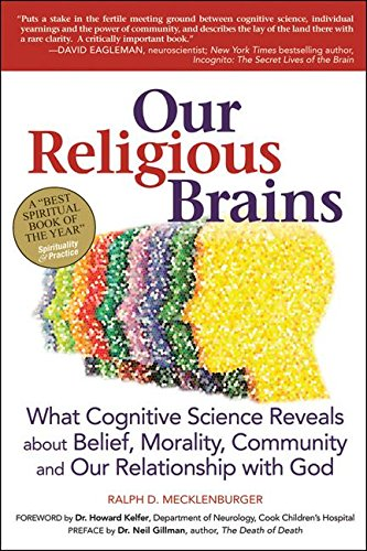 9781580238403: Our Religious Brains: What Cognitive Science Reveals about Belief, Morality, Community and Our Relationship with God