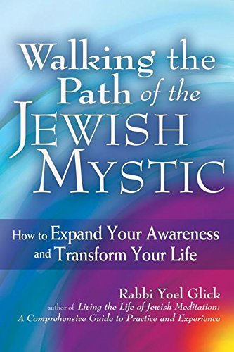 9781580238434: Walking the Path of the Jewish Mystic: How to Expand Your Awareness and Transform Your Life