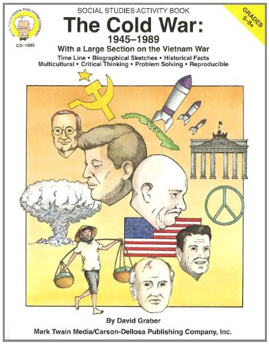 The Cold War: 1945-1989 (Reproducible Social Studies Activity Book, Grades 5-8+): David Graber