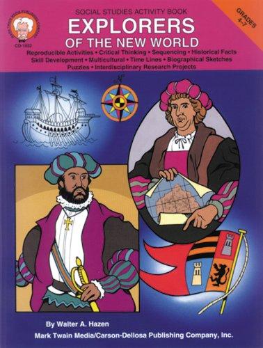 Explorers of the New World, Grades 4: Hazen, Walter A.