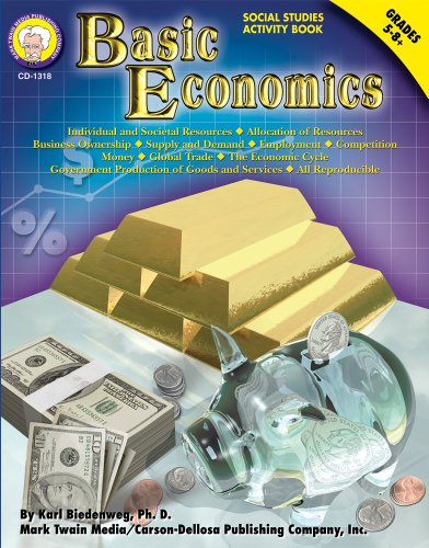 Basic Economics, Grades 5 - 8: Karl Biedenweg Ph.D.