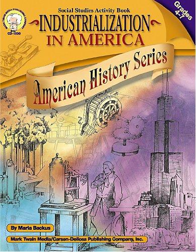 Industrialization in America, Grades 4 - 7: Backus, Maria