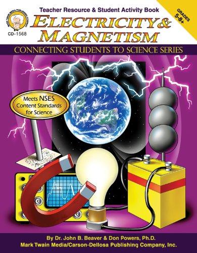 Electricity & Magnetism, Grades 5 - 8: Beaver Ph.D., John