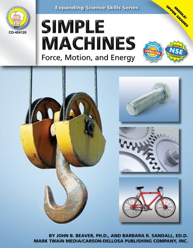 9781580375238: Simple Machines, Grades 6 - 12: Force, Motion, and Energy (Expanding Science Skills Series)