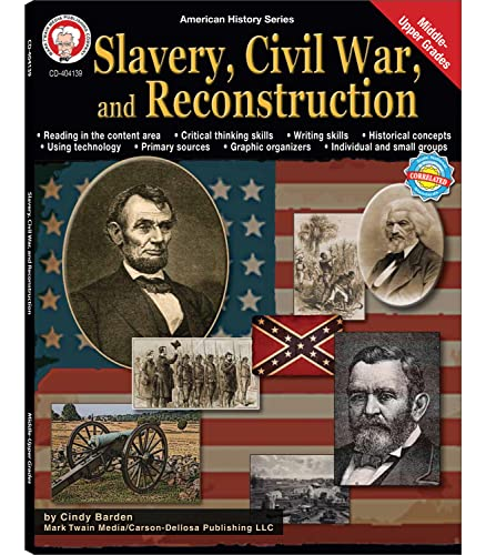 9781580375856: Slavery, Civil War, and Reconstruction, Grades 6 - 12 (American History Series)