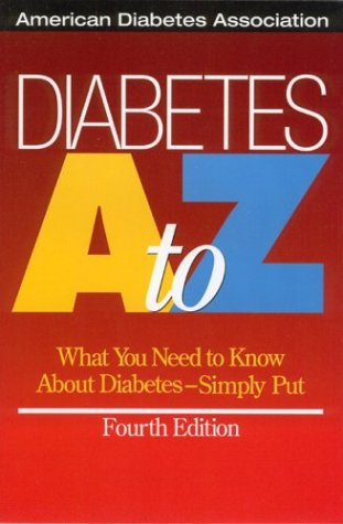 Diabetes A to Z: What You Need to Know About Diabetes - Simply Put