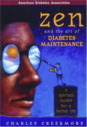 9781580401203: Zen and the Art of Diabetes Maintenance : A Complete Field Guide for Spiritual and Emotional Well Being